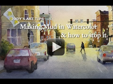 Video Art Tips - Making Mud in Watercolor and How to Stop It