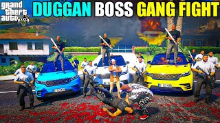 GTA 5 : DUGGAN BOSS IS BACK WITH HIS GANG AND FRANKLIN EXTREME FIGHT   GTA 5 GAMEPLAY #149