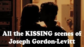 All the kissing scenes of Joseph gordon-levitt 1991 - 2012