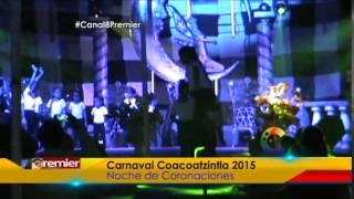 Carnaval Coacoatzintla 2015: Noche de Coronaciones (1/2)