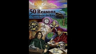 Kenneth Beer - 50 Reasons:  Copernicus Versus The Bible