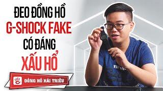 Đeo đồng hồ G-Shock Fake liệu có đáng xấu hổ?