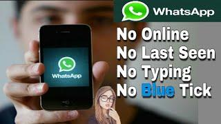 Whatsapp Tricks No Online,No Last Seen,No Blue Tricks | Whatsapp Tricks No Typing(2017)