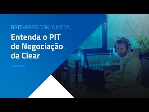 Explicações básicas sobre o funcionamento do PIT de negociações da Clear