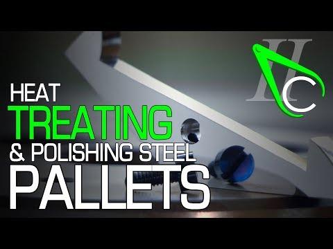 Heat Treating & Polishing Steel Pallets