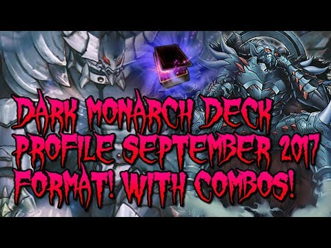 DARK MONARCH DECK PROFILE SEPTEMBER 2017 FORMAT! WITH COMBOS!