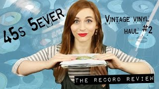 Vintage Vinyl Haul #2: 45s 5ever! (The Record Review)