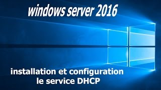 installation et configuration le service dhcp sous windows server 2016 darija