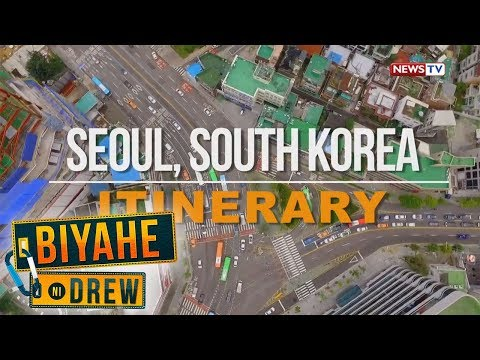 Biyahe ni Drew: Seoul, South Korea Itinerary