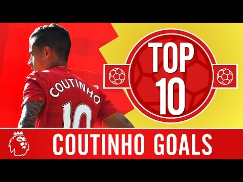Top 10: Philippe Coutinho's Premier League screamers for Liverpool