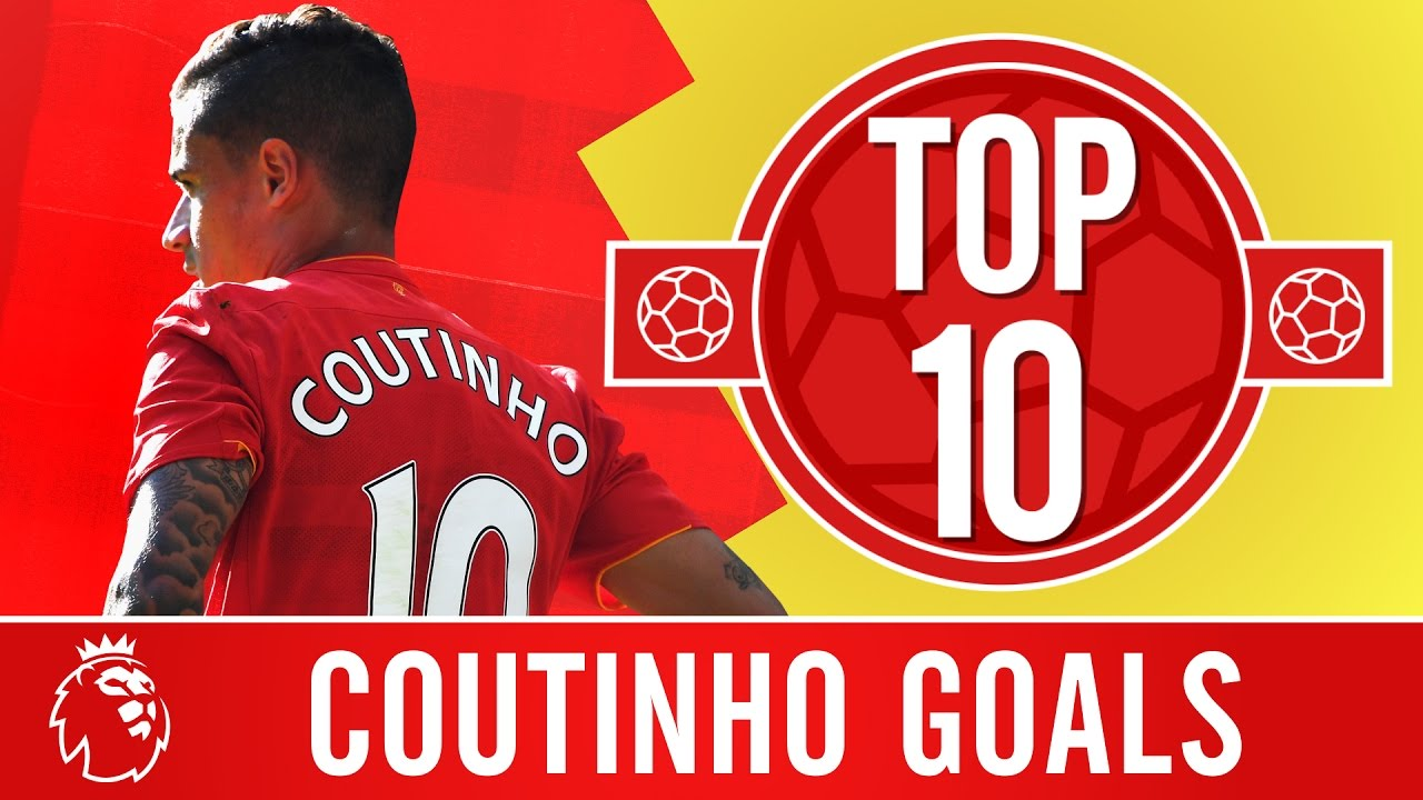 Download Top 10: Philippe Coutinho's Premier League screamers for Liverpool
