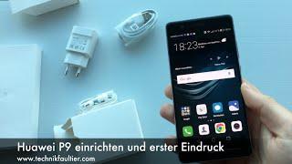 Huawei P9 einrichten und erster Eindruck