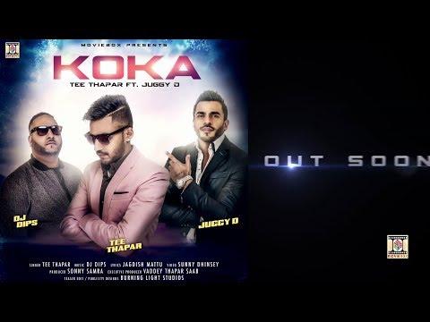 KOKA - OFFICIAL TEASER - TEE THAPAR FT. JUGGY D & DJ DIPS (2017)
