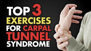 Top 3 Exercises for Carpal Tunnel Syndrome
