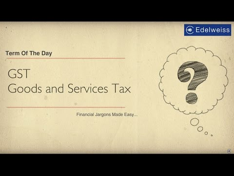 Financial Jargon's | Goods and Services Tax (GST) | Edelweiss