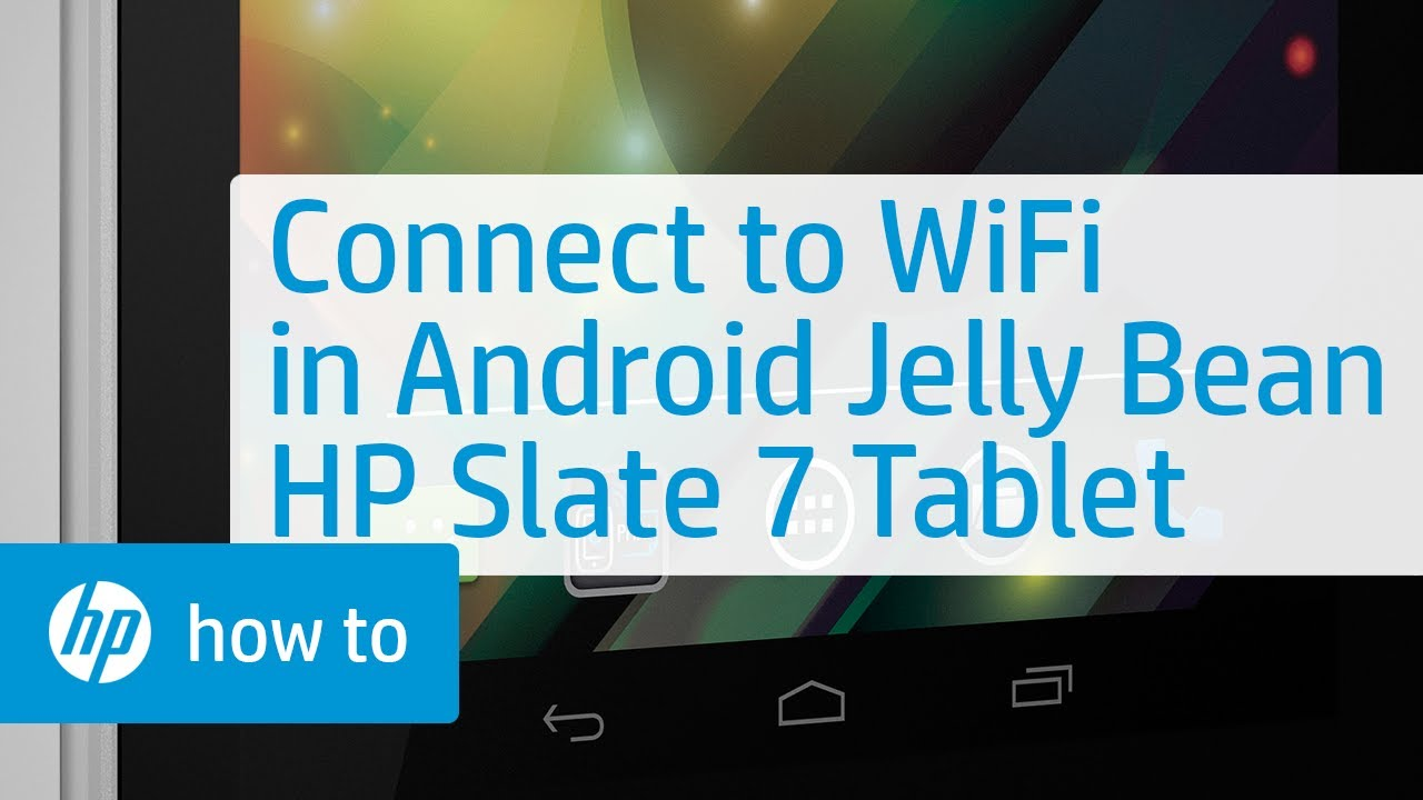 Connecting to a wireless network with android 41 jelly bean hp connecting to a wireless network with android 41 jelly bean hp slate 7 tablet greentooth