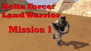 Delta Force - Land Warrior - Mission 1