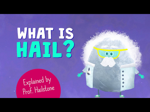 🌨 What is hail? 🌨 Explained for kids by Professor Henry Hailstone