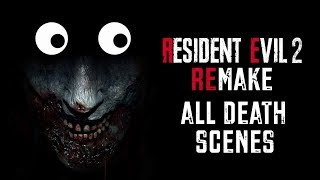 Resident Evil 2 Remake - All Death Scenes Compilation
