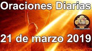 Oraciones diarias con amor Jueves 21 Marzo 2019 Evangelio de hoy Palabra de Vida