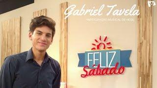 """Gabriel Tavela """"Crescendo em Graça"""" no Feliz Sábado"""