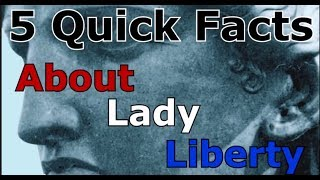 5 Quick Facts About Lady Liberty