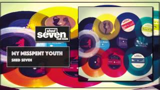 Shed Seven - My Misspent Youth