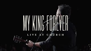 My King Forever (Live) - Josh Baldwin | Live at Church