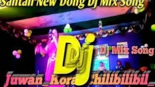Santali Dj 2k19//Juwan Kora chilibilibil 2 //Super Hit Santali Program Dj Mix Song