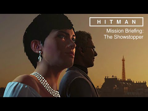 HITMAN · Mission Briefing: The Showstopper Cinematic (Paris) 1080p | PS4 PC XB1