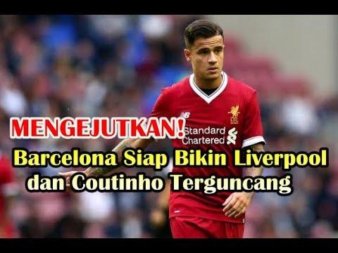 BREAKING NEWS! Barcelona Siap Bikin Liverpool dan Coutinho Terguncang
