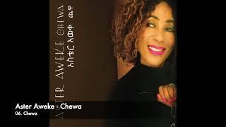 Aster Aweke - 06 Chewa