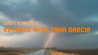 Climate of Hope 2020 - Keynote with Yana Garcia