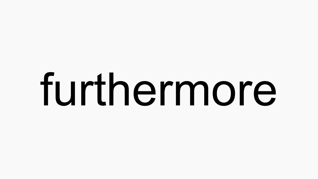 How to pronounce furthermore