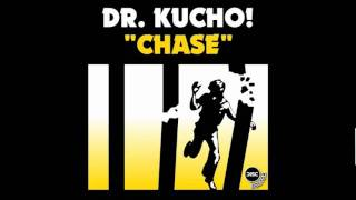 "Dr. Kucho! ""Chase"" (Original Mix)"