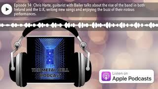 Episode 14: Chris Harte, guitarist with Bailer. #metalpodcast
