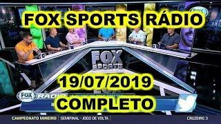 FOX SPORTS RÁDIO 19/07/2019 - FSR COMPLETO