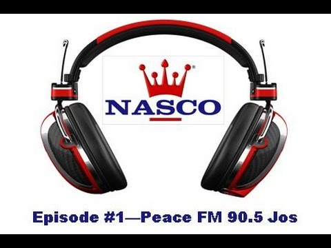 Nasco Radio Episode 1 - Peace 90.5 FM - Jos
