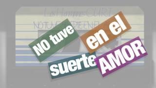 Los Hermanos CURI - No Tuve Suerte en el Amor 2017 (Lyrics)