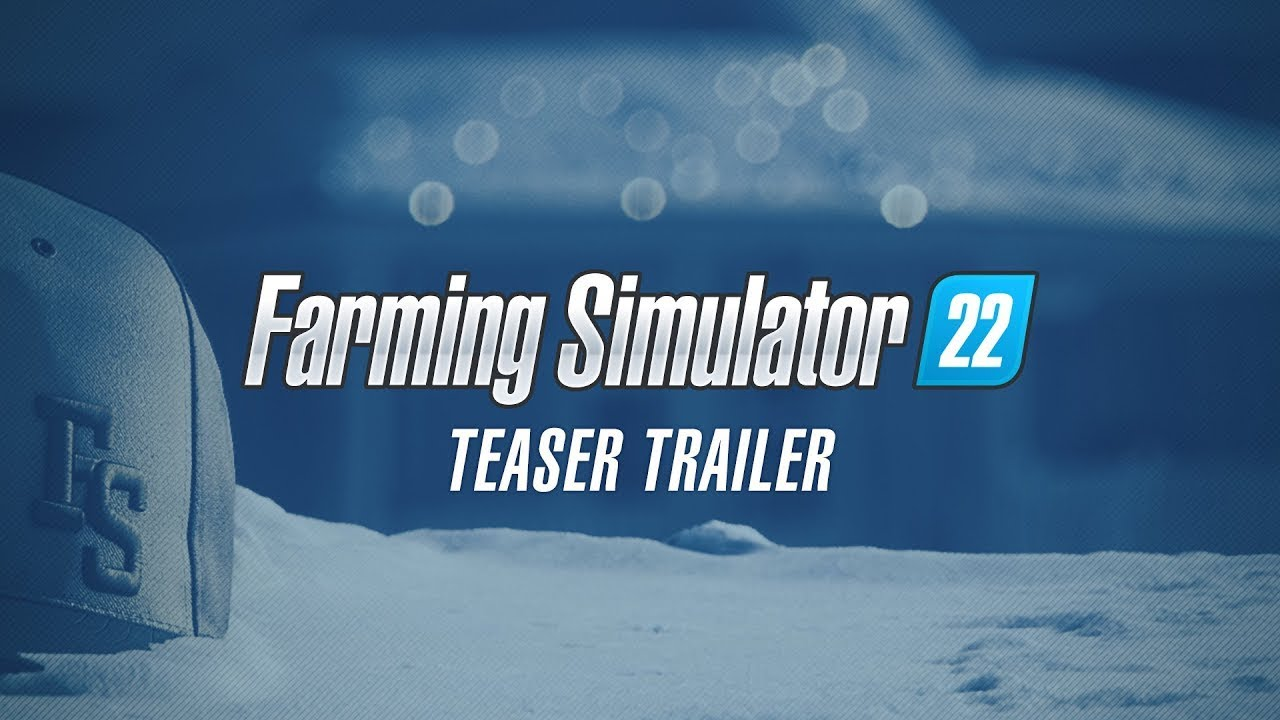LET THE GOOD TIMES GROW! Farming Simulator 22 Announced