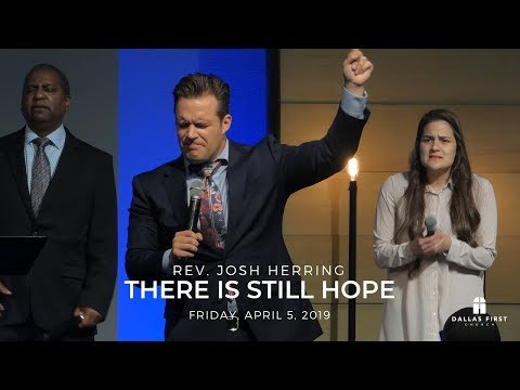 Rev. Josh Herring – There Is Still Hope