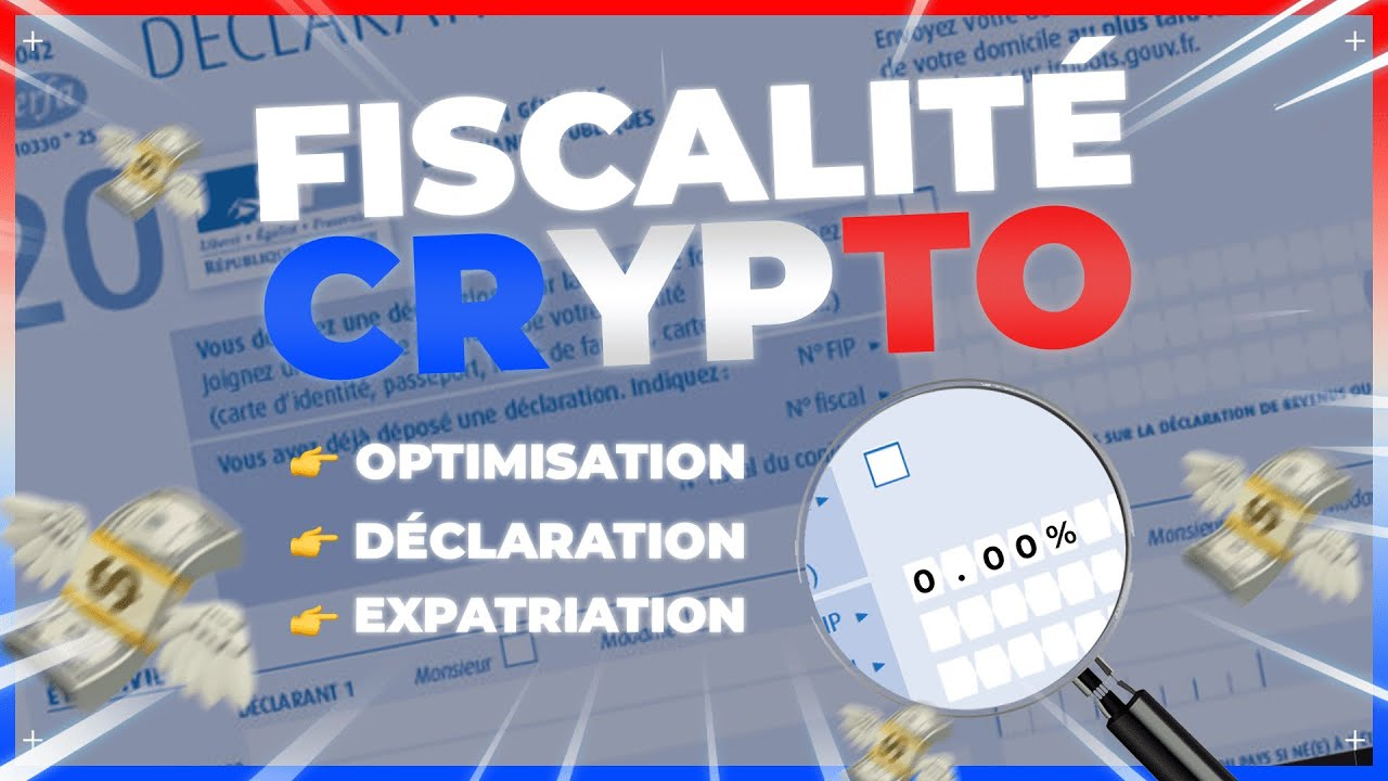 TUTORIEL FISCALITÉ CRYPTO MONNAIE 2021 : IMPOSITION, DÉCLARATION, OPTIMISATION, EXPATRIATION