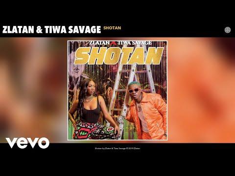 Zlatan - Shotan ft. Tiwa Savage,zlatan ft. Tiwa Savage,Zlatan - Shotan ft. Tiwa Savage mp3 download