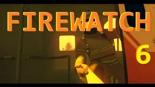 Firewatch Part 6 - THE WOODS ARE ON FIRE!!!