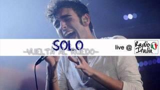MARCO MENGONI - SOLO (Vuelta al ruedo) live @ Radio Italia 26.01.12