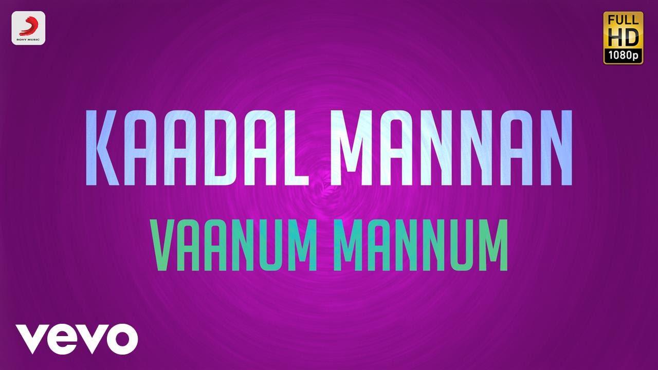Download Vaanum Mannum Song from Kaadhal Mannan