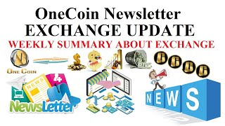 OneCoin Newsletter: ONECOIN EXCHANGE UPDATE | WEEKLY SUMMARY ABOUT EXCHANGE | Digital Currency