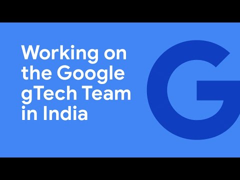 Working on the Google gTech Team in India