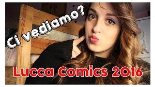 CI VEDIAMO? Lucca Comics 2016