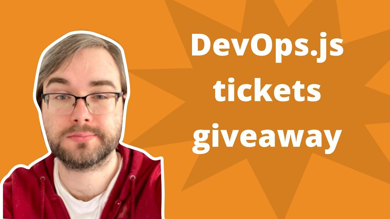 Devops.js conference tickets giveaway